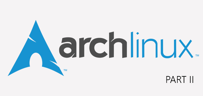 Step Up with Arch Linux – Part II