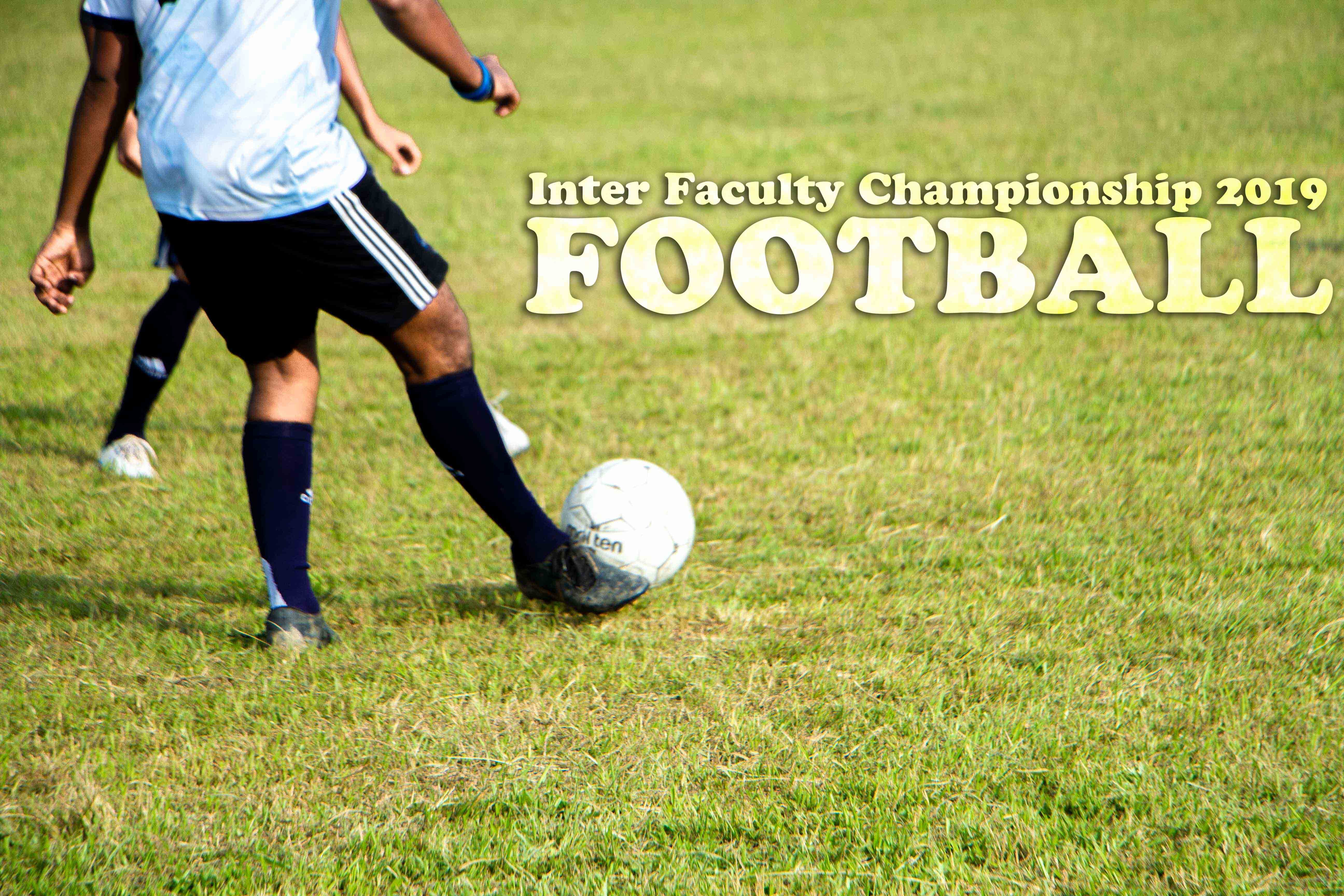 Football Tournament; Inter-Faculty Championship 2019
